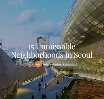 15 Unmissable Neighborhoods in Seoul