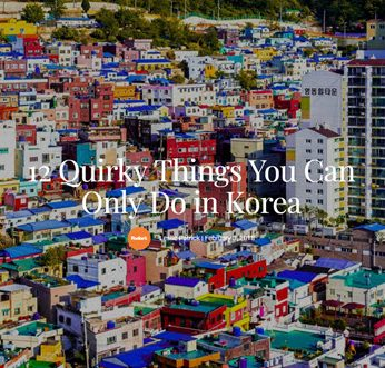 12 Quirky Things You Can Only Do in Korea